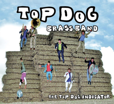 Top Dog Brass Band - The Top Dog Indicator