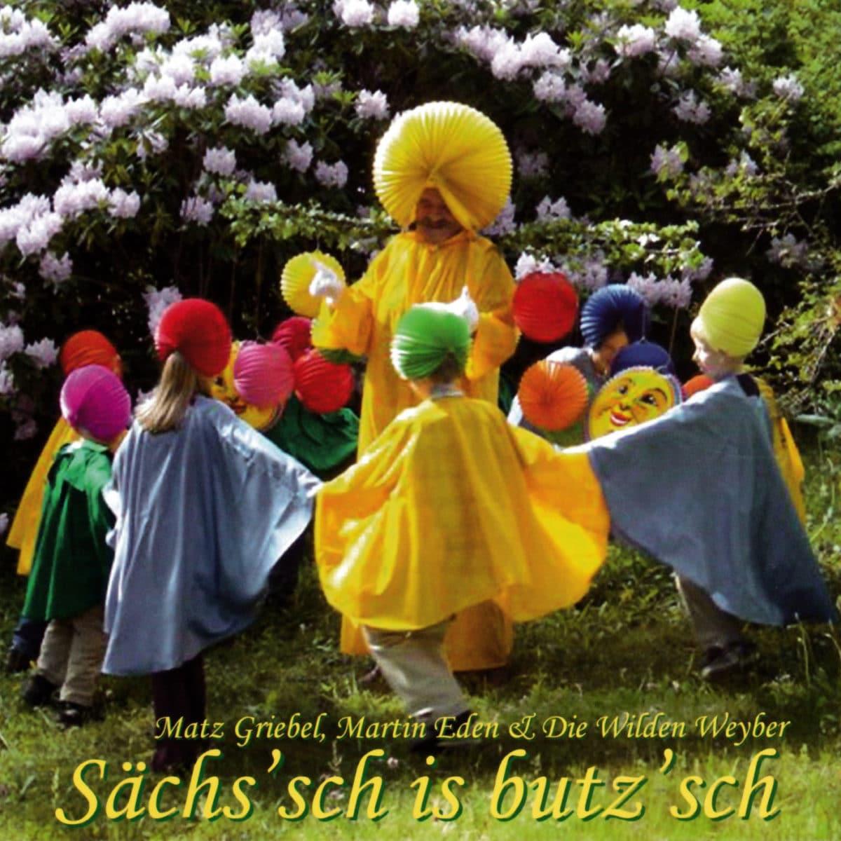 Sächs'sch is butz'sch