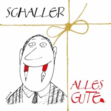 Schaller - Alles Gute